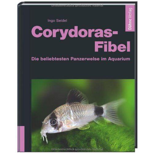 Ingo Seidel - Corydoras-Fibel - Die beliebtesten Panzerwelse im Aquarium - Preis vom 06.09.2020 04:54:28 h