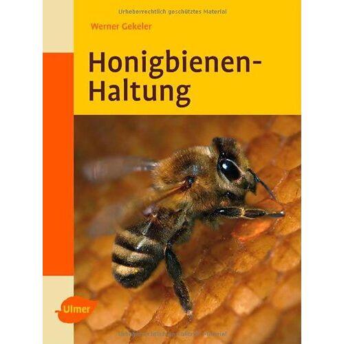 Werner Gekeler - Honigbienen-Haltung - Preis vom 20.01.2021 06:06:08 h