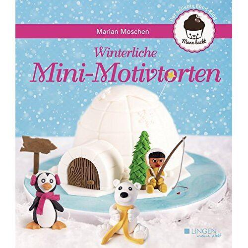 Marian Moschen - Winterliche Mini-Motivtorten (Meine Welt) - Preis vom 18.04.2021 04:52:10 h