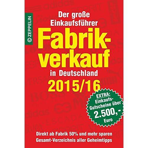 - Fabrikverkauf in Deutschland - 2015/16: Der große Einkaufsführer mit Einkaufsgutscheinen im Wert von über 2.500,- Euro - Preis vom 20.10.2020 04:55:35 h