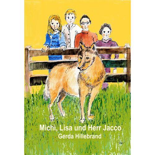 Gerda Hillebrand - Michi, Lisa und Herr Jacco - Preis vom 05.03.2021 05:56:49 h