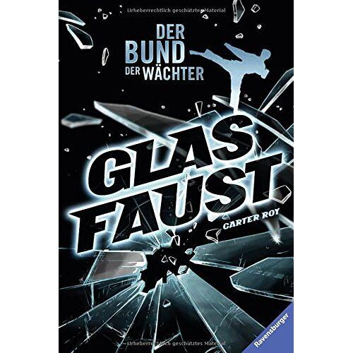 Carter Roy - Der Bund der Wächter, Band 2: Glasfaust - Preis vom 11.04.2021 04:47:53 h