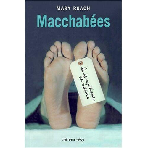 Mary Roach - Macchabées : La vie mystérieuse des cadavres - Preis vom 05.09.2020 04:49:05 h
