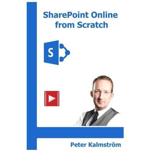 Peter Kalmström - SharePoint Online from Scratch: Office 365 SharePoint from basics to advanced - Preis vom 14.04.2021 04:53:30 h