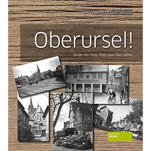 Renate Messer - Oberursel! Bilder der 50er, 60er und 70er Jahre - Preis vom 05.03.2021 05:56:49 h