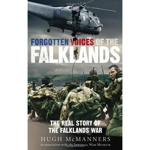 Hugh McManners - Forgotten Voices of the Falklands: The Real Story of the Falklands War in the Word of Those Who Were There - Preis vom 22.04.2021 04:50:21 h