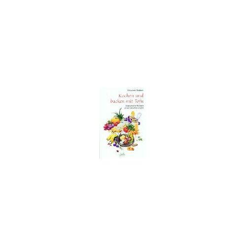 Alexander Nabben - Kochen und backen mit Tofu. Vegetarische Rezepte ohne tierisches Eiweiß - Preis vom 27.02.2021 06:04:24 h