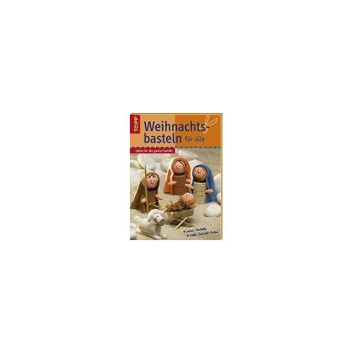 Tamara Franke - Weihnachtsbasteln für alle. Ideen für die ganze Familie - Preis vom 09.04.2021 04:50:04 h