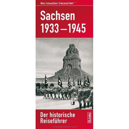 Mike Schmeitzner - Sachsen 1933-1945: Der historische Reiseführer - Preis vom 20.10.2020 04:55:35 h