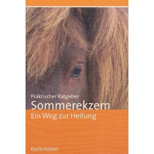 Karin Köster - Praktischer Ratgeber Sommerekzem: Ein Weg zur Heilung - Preis vom 16.04.2021 04:54:32 h