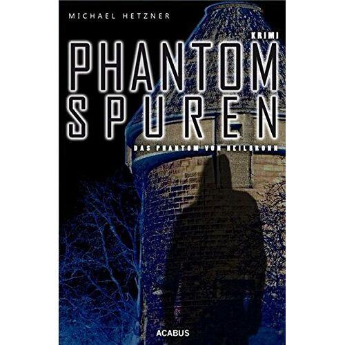 Michael Hetzner - Phantomspuren. Das Phantom von Heilbronn - Preis vom 28.02.2021 06:03:40 h