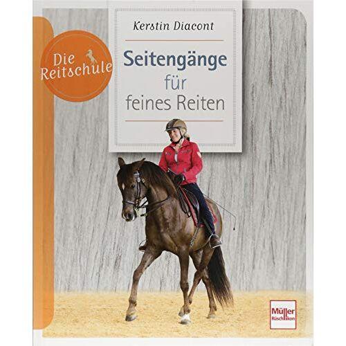 Kerstin Diacont - Seitengänge für feines Reiten (Die Reitschule) - Preis vom 24.01.2021 06:07:55 h