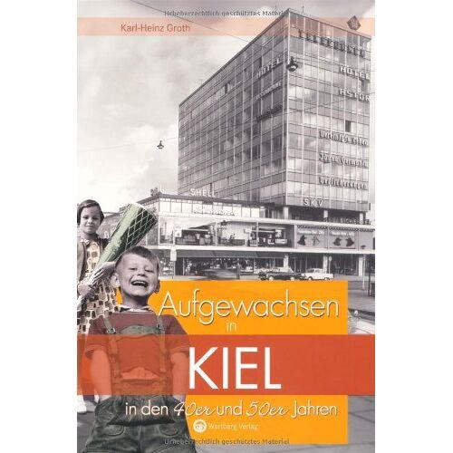 Karl-Heinz Groth - Aufgewachsen in Kiel in den 40er & 50er Jahren - Preis vom 12.05.2021 04:50:50 h