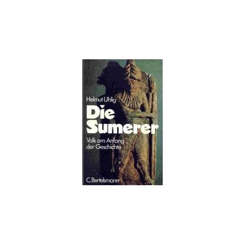 Helmut Uhlig - Die Sumerer. Volk am Anfang der Geschichte - Preis vom 15.01.2021 06:07:28 h