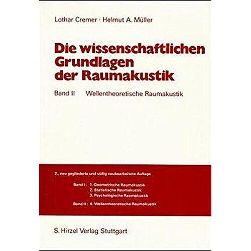 Lothar Cremer - Die wissenschaftlichen Grundlagen der Raumakustik, 2 Bde., Bd.2, Wellentheoretische Raumakustik - Preis vom 05.05.2021 04:54:13 h