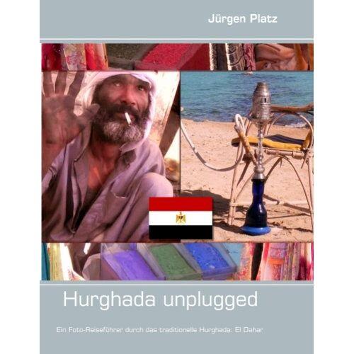 Jurgen Platz - Hurghada unplugged - Preis vom 20.10.2020 04:55:35 h