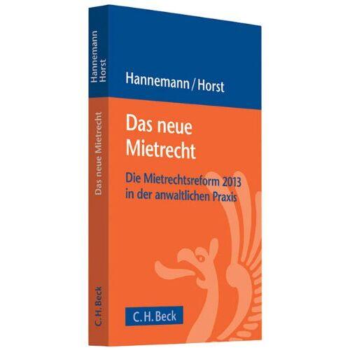 Hannemann, Thomas R. - Das neue Mietrecht: Die Mietrechtsreform 2013 in der anwaltlichen Praxis - Preis vom 08.04.2021 04:50:19 h
