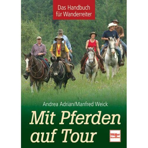 Manfred Weick - Mit Pferden auf Tour: Das Handbuch für Wanderreiter - Preis vom 17.04.2021 04:51:59 h