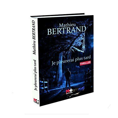 Bertrand Mathieu - Je pleurerai plus tard - Preis vom 15.04.2021 04:51:42 h