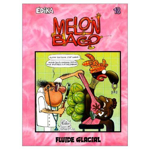 Edika - Edika, Tome 18 : Melon Bago (Edika Fluide Glacial) - Preis vom 05.05.2021 04:54:13 h