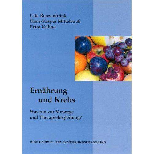 Petra Kühne - Ernährung und Krebs: Was tun zur Vorsorge und Therapiebegleitung? - Preis vom 24.02.2021 06:00:20 h