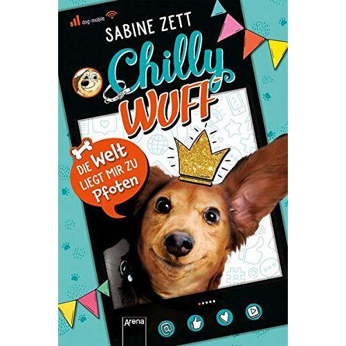 Sabine Zett - Chilly Wuff. Die Welt liegt mir zu Pfoten: Comic-Roman mit Hund (als Internetstar) - Preis vom 11.05.2021 04:49:30 h