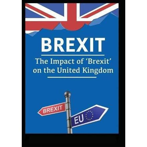 Publishing House, My Ebook - Brexit: The Impact of 'Brexit' on the United Kingdom - Preis vom 09.05.2021 04:52:39 h