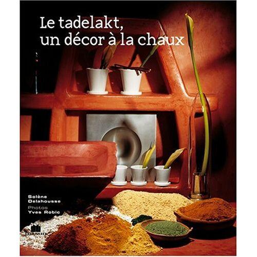 Solène Delahousse - Le tadelakt, un décor à la chaux (Recettes d'Atelier) - Preis vom 20.10.2020 04:55:35 h