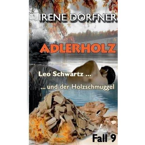 Irene Dorfner - Adlerholz: Leo Schwartz ... und der Holzschmuggel - Preis vom 21.10.2020 04:49:09 h