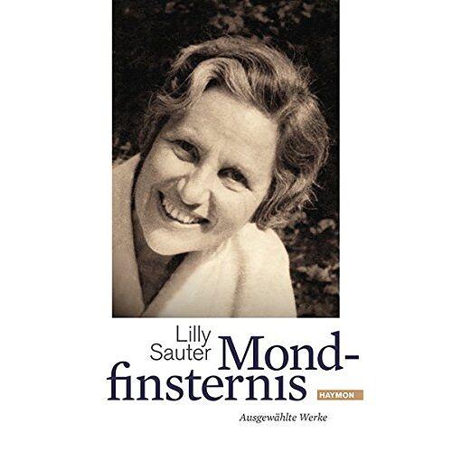 Lilly Sauter - Mondfinsternis. Ausgewählte Werke - Preis vom 16.05.2021 04:43:40 h
