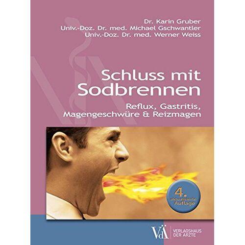 Karin Gruber - Schluss mit Sodbrennen: Reflux, Gastritis, Magengeschwüre & Reizmagen - Preis vom 06.09.2020 04:54:28 h