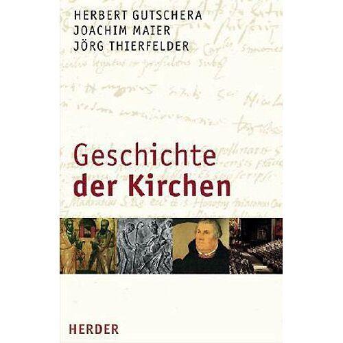 Herbert Gutschera - Geschichte der Kirchen: Ein ökumenisches Sachbuch: Ein ökomenisches Sachbuch - Preis vom 22.01.2020 06:01:29 h