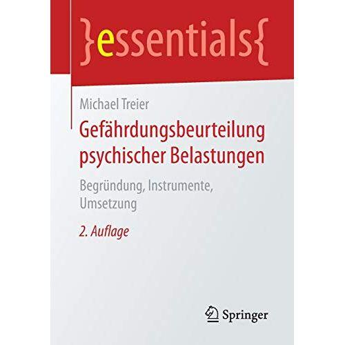 Michael Treier - Gefährdungsbeurteilung psychischer Belastungen: Begründung, Instrumente, Umsetzung (essentials) - Preis vom 16.05.2021 04:43:40 h