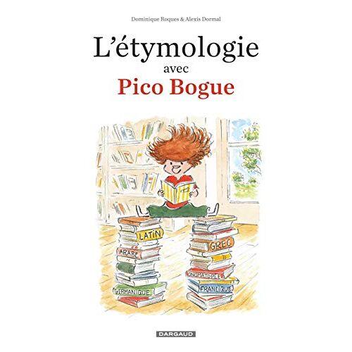 - L'étymologie avec Pico Bogue, Tome 1 : - Preis vom 26.02.2021 06:01:53 h