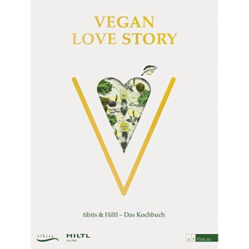 Rolf Hiltl - Vegan Love Story: tibits & Hiltl - Das Kochbuch - Preis vom 21.10.2020 04:49:09 h
