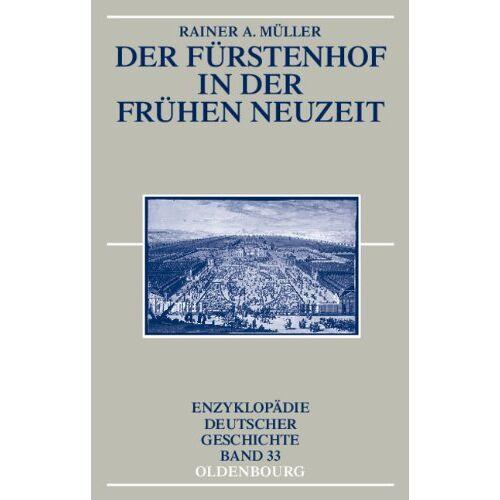 Müller, Rainer A. - Der Fürstenhof in der Frühen Neuzeit - Preis vom 21.01.2021 06:07:38 h