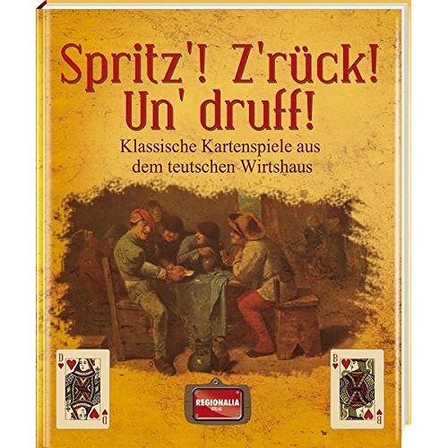 - Spritz'! Z'rück! Un' druff!: Klassische Kartenspiele aus dem teutschen Wirtshaus - Preis vom 23.01.2021 06:00:26 h