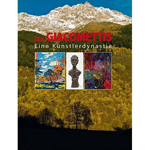 Marco Giacometti - Die Giacomettis. Eine Künstlerdynastie - Preis vom 28.02.2021 06:03:40 h