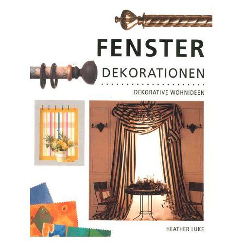 Heather Luke - Fenster Dekorationen Dekorative Wohnideen - Preis vom 20.10.2020 04:55:35 h