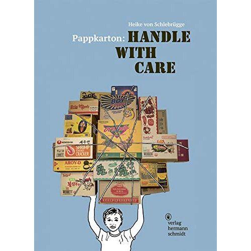 Heike von Schlebrügge - Pappkarton: Handle with Care - Preis vom 14.05.2021 04:51:20 h