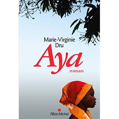 Marie-Virginie Dru - Aya - Preis vom 18.10.2020 04:52:00 h