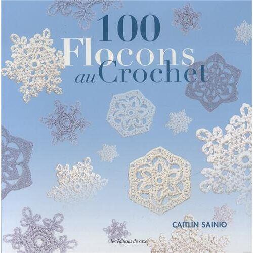 Caitlin Saino - 100 flocons au crochet - Preis vom 09.05.2021 04:52:39 h