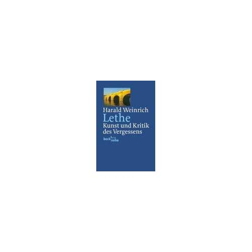 Harald Weinrich - Lethe: Kunst und Kritik des Vergessens - Preis vom 21.10.2020 04:49:09 h