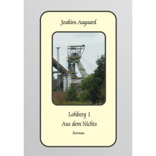 Joakim Aagaard - Lohberg 1: Aus dem Nichts - Preis vom 06.09.2020 04:54:28 h