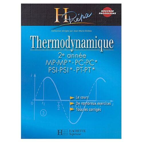 Jean-Marie Brébec - Thermodynamique 2e année MP-MP*/..PC-PC*/PSI-PSI*/PT-PT* (H Prepa) - Preis vom 12.05.2021 04:50:50 h