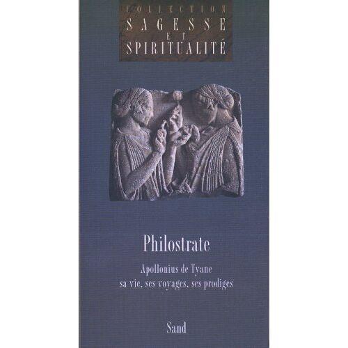 Philostrate de Lemnos - Apollonius de Tyane, sa vie, ses voyages, ses prodiges - Preis vom 21.10.2020 04:49:09 h