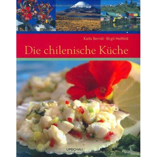 Karla Berndt - Die chilenische Küche - Preis vom 04.09.2020 04:54:27 h