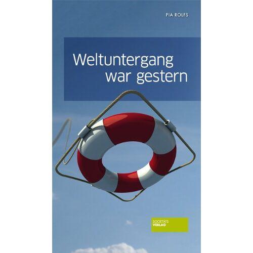 Pia Rolfs - Weltuntergang war gestern - Preis vom 10.05.2021 04:48:42 h