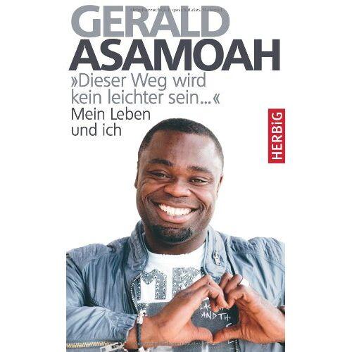 """Gerald Asamoah - """"Dieser Weg wird kein leichter sein ..."""". Mein Leben und ich - Preis vom 18.10.2020 04:52:00 h"""