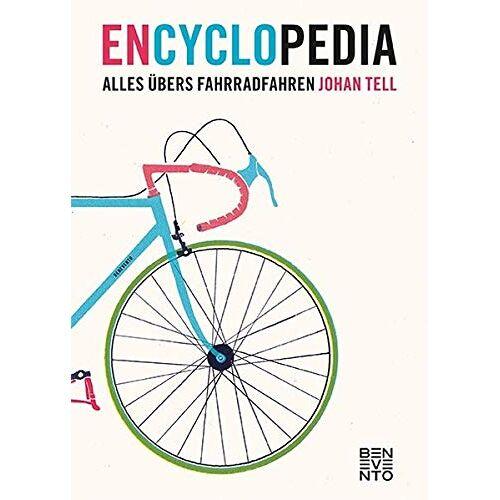 Johan Tell - En Cyclo Pedia: Alles übers Fahrradfahren - Preis vom 06.12.2019 06:03:57 h